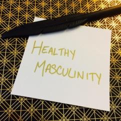 Healthy Masculinity.jpg